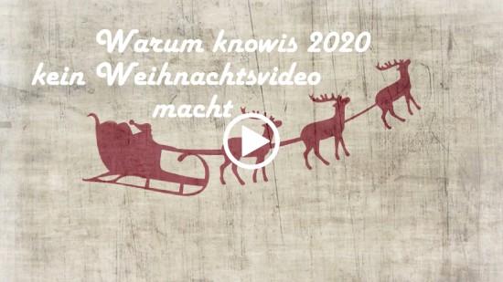 Warum knowis 2020 kein Weihnachtsvideo macht