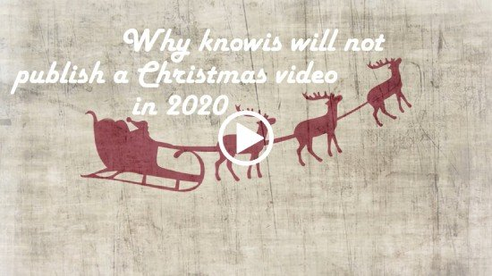 Video: Why knowis will not publish a Christmas video in 2020