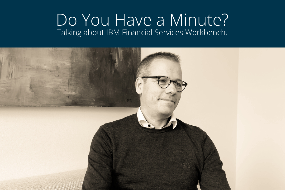 Do You Have a Minute, Jörg? Talking About IBM Financial Services Workbench