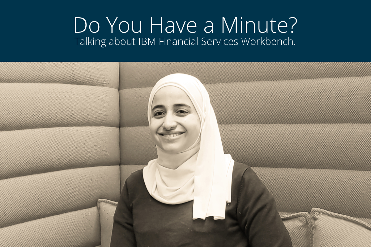 Do You Have a Minute, Saja? Talking About IBM Financial Services Workbench
