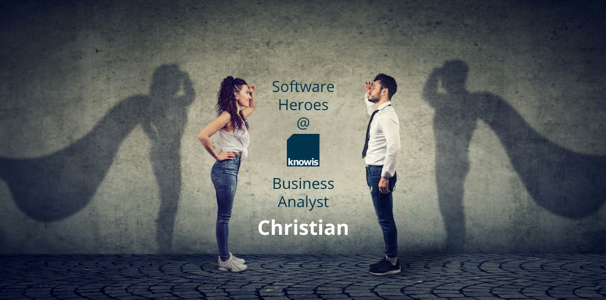 Softwarehelden @ knowis: Business Analyst Christian