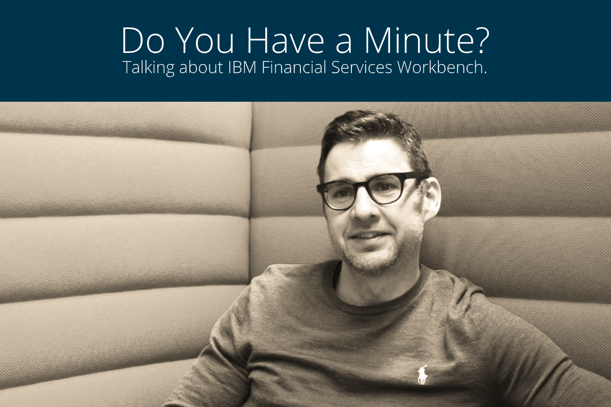 Do You Have a Minute, Torsten? Talking about IBM Financial Services Workbench