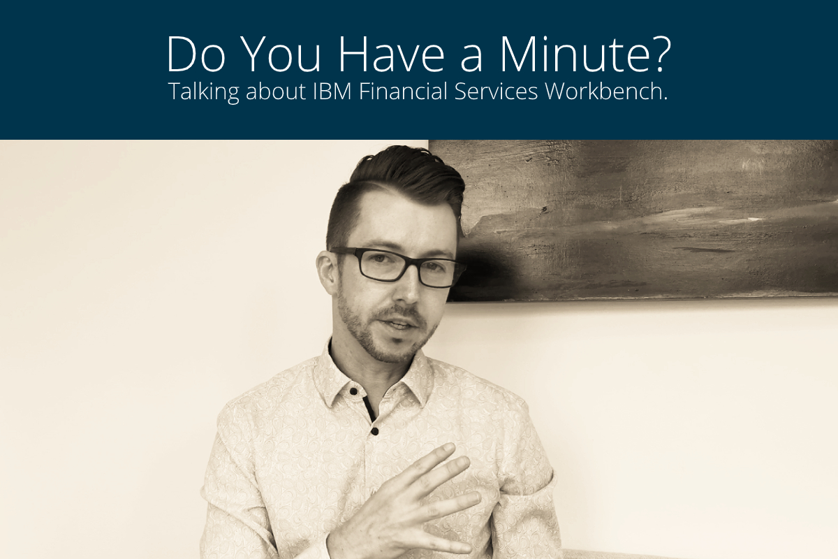 Do You Have a Minute, Frank? Talking About IBM Financial Services Workbench